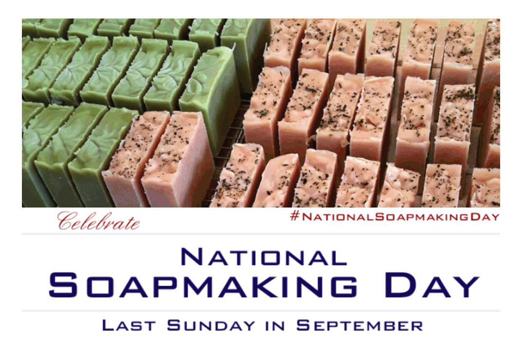National Soapmaking Day is the last Sunday in September.